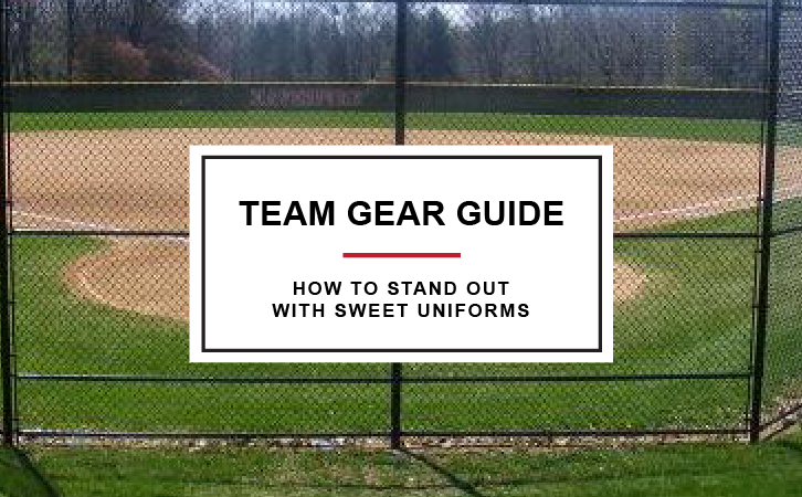 Team Gear Guide: How to Stand Out With Sweet Uniforms