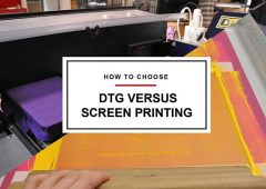 DTG printing versus screen printing, how to choose